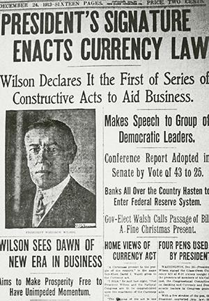 The original Federal Reserve Act was signed by Woodrow Wilson