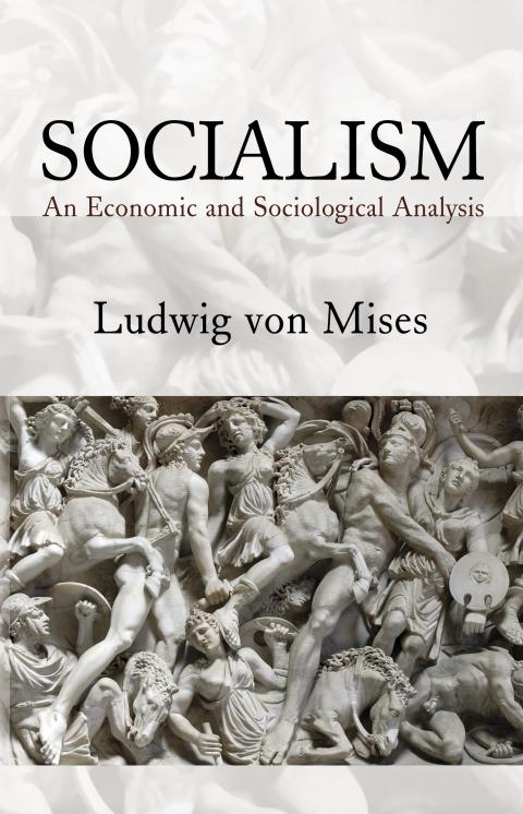 Socialism An Economic And Sociological Analysis By Ludwig Von Mises