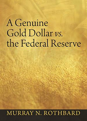 A Genuine Gold Dollar vs the Federal Reserve