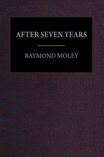 After Seven Years by Raymond Moley