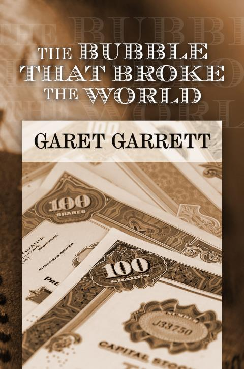 Bubble that Broke the World by Garet Garrett