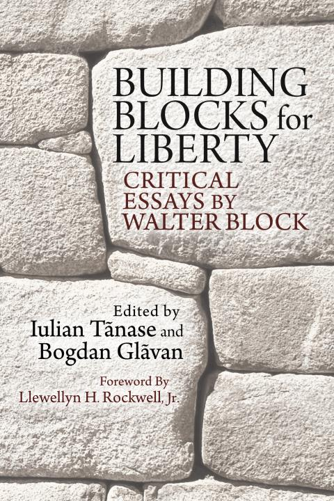 Building Blocks for Liberty by Walter Block