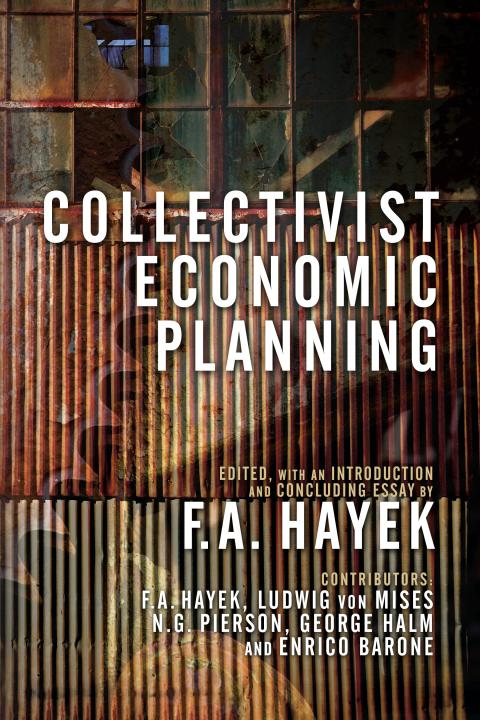 Collectivist Economic Planning by F. A. Hayek