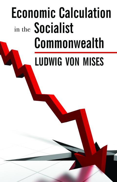 Economic Calculation in the Socialist Commonwealth by Mises