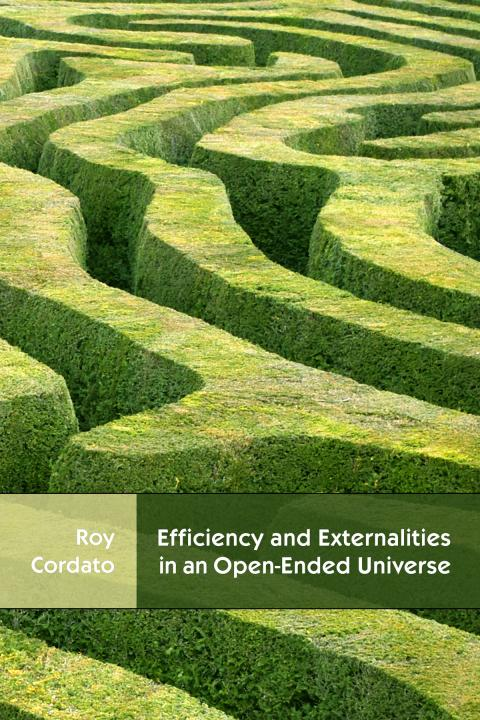 Efficiency and Externalities in an Open-Ended Universe by Roy Cordato