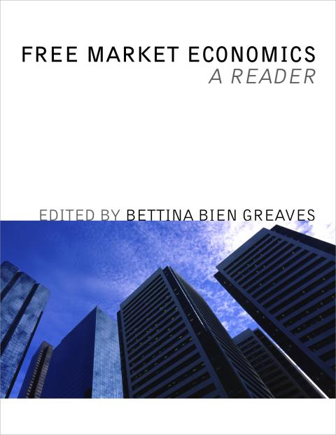 Free Market Economics: A Reader by Greaves