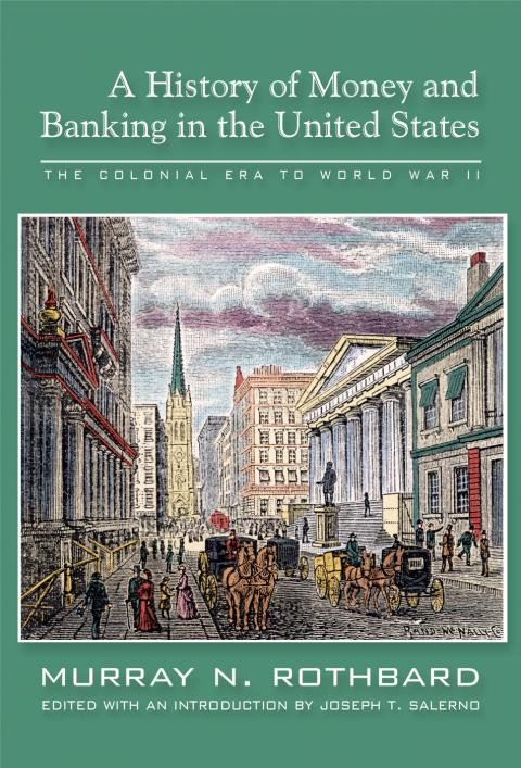 A History of Money and Banking in the United States by Murray Rothbard
