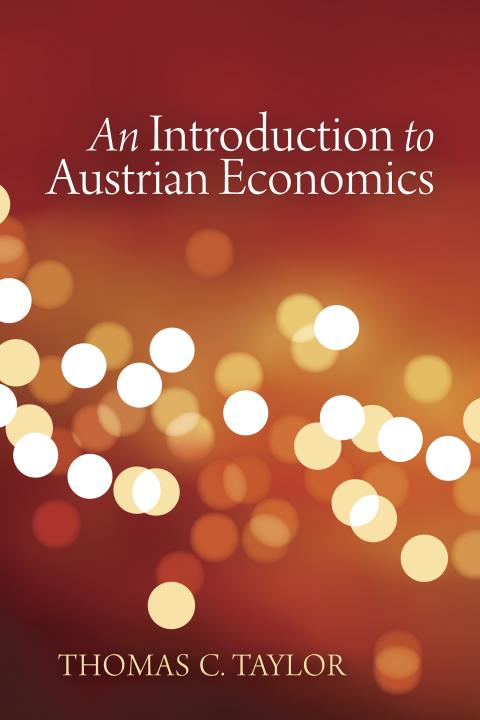 Introduction to Austrian Economics by Thomas Taylor