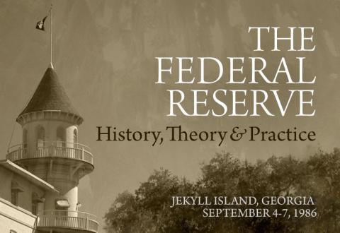 The Federal Reserve: History, Theory and Practice