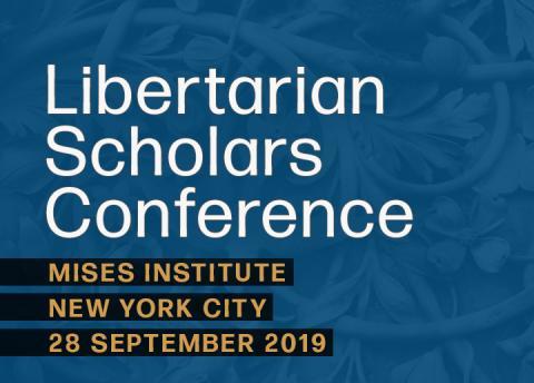 Libertarian Scholars Conference 2019
