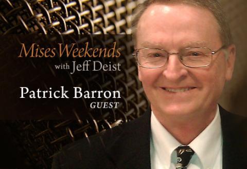 Patrick Barron on Mises Weekends