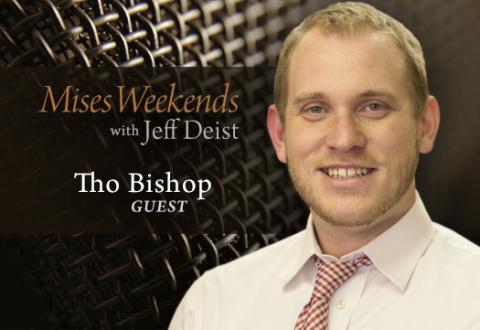 Tho Bishop on Mises Weekends