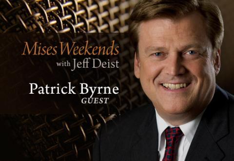 Patrick Byrne on Mises Weekends