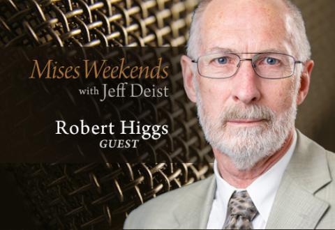 Bob Higgs on Mises Weekends