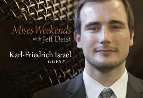 Karl-Friedrich Israel on Mises Weekends