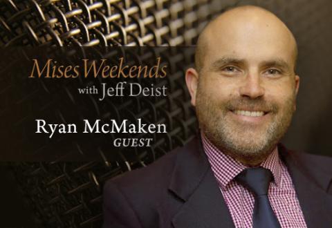 Ryan McMaken on Mises Weekends