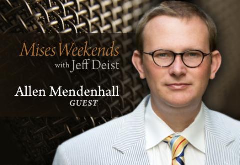 Allen Mendenhall on Mises Weekends