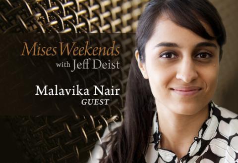 Malavika Nair on Mises Weekends