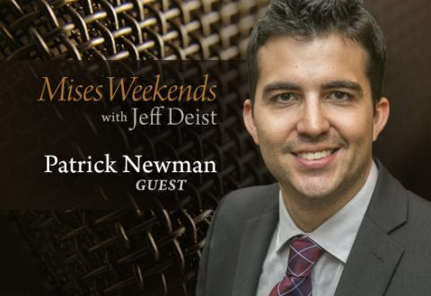 Patrick Newman on Mises Weekends