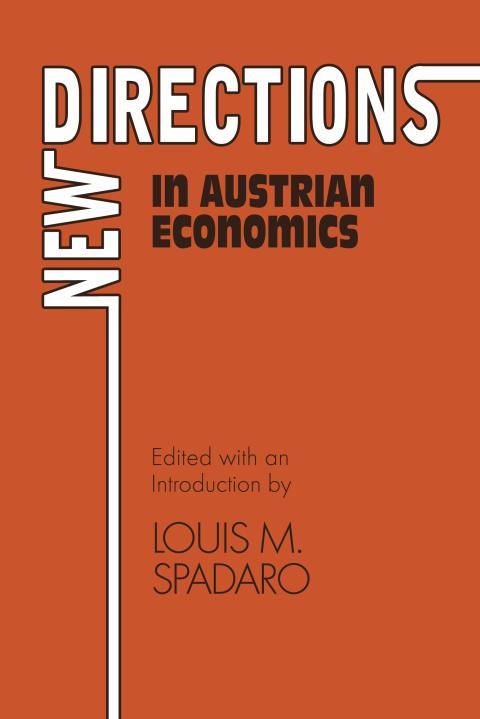 New Directions in Austrian Economics by Louis Spadaro