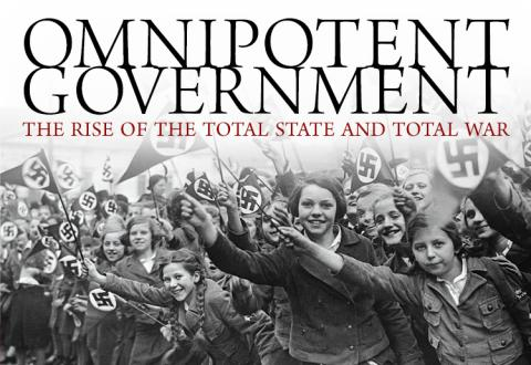 Omnipotent Government by Ludwig von Mises