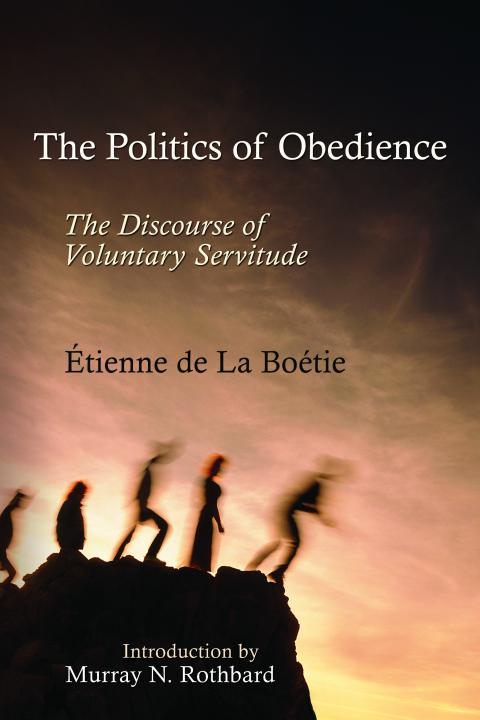 The Politics Of Obedience The Discourse Of Voluntary