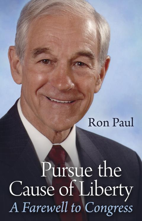 Pursue the Cause of Liberty by Ron Paul