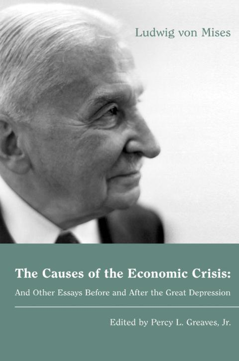 The Causes of the Economic Crisis by Mises