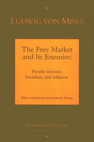 The Free Market and Its Enemies by Mises