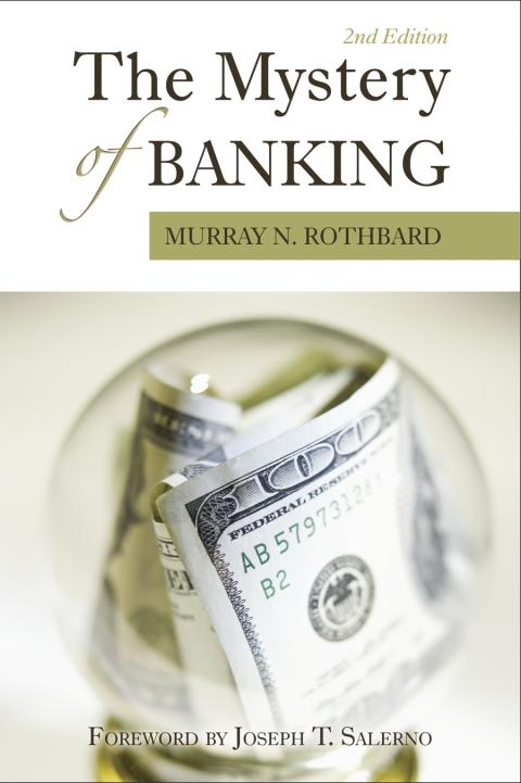 The Mystery of Banking by Murray N. Rothbard