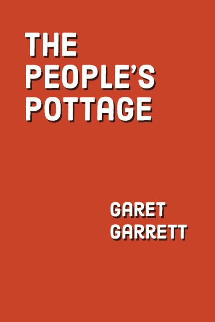 The People's Pottage by Garet Garrett