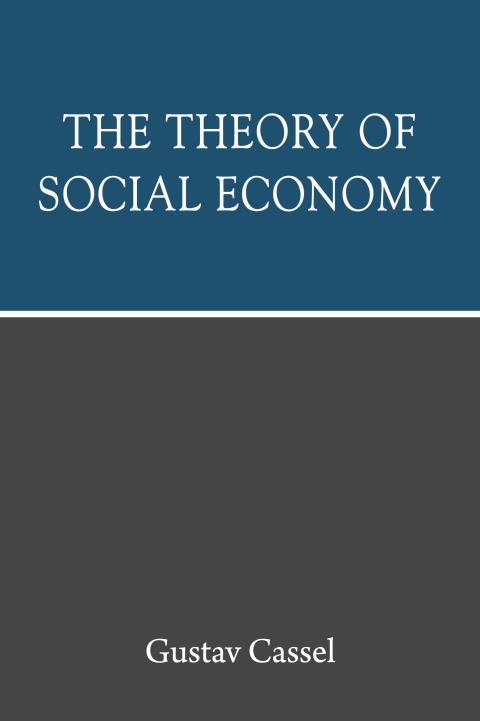 The Theory of Social Economy by Gustav Cassel