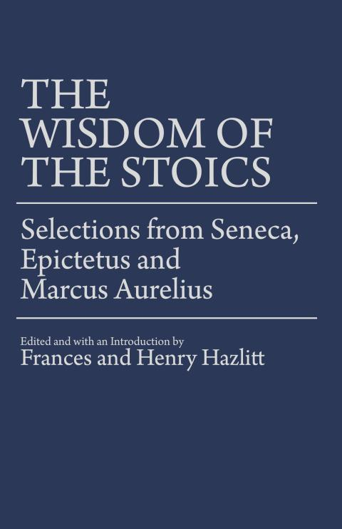 The Wisdom of the Stoics