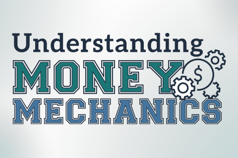 Understanding Money Mechanics