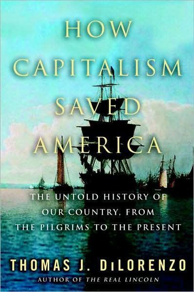 how_capitalism_saved_america_dilorenzo.jpg