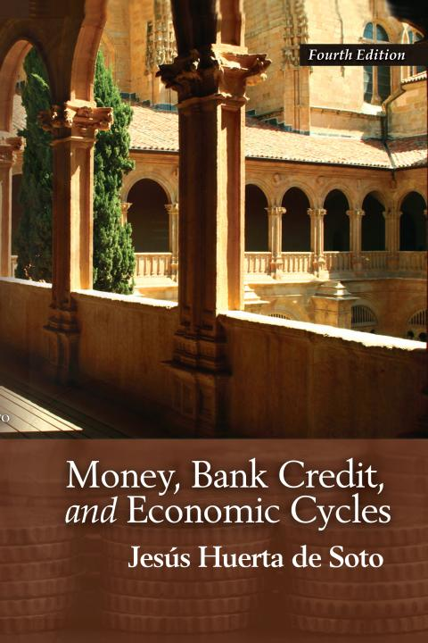 Money, Bank Credit, and Economic Cycles 4th ed.