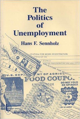 politics_of_unemployment_sennholz.jpg