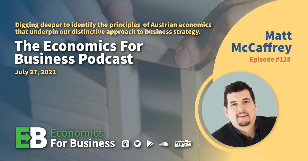 Matt McCaffrey: Austrian Business Strategy (Part 2): Principles